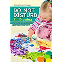 DO NOT DISTURB, I'm Drawing: A Journey of Self-Development Through Lines and Doodles