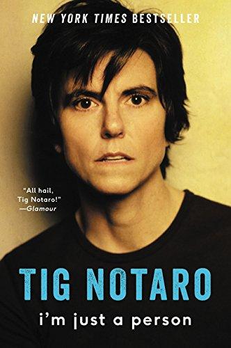 I'm Just a Person: Notaro, Tig: 9780062266644: Amazon.com: Books