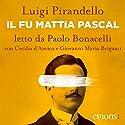 Il fu Mattia Pascal Audiobook by Luigi Pirandello Narrated by Paolo Bonacelli, Cecilia d'Amico, Giovanni Maria Briganti