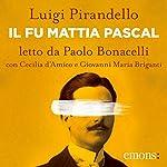 Il fu Mattia Pascal | Luigi Pirandello