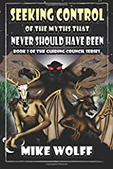 Seeking Control of The Myths That Never Should Have Been (Guiding Council) (Volume 2) Paperback