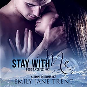 Stay with Me - Book 4: Confessions Audiobook