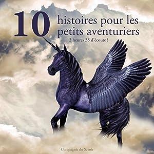 10 histoires pour les petits aventuriers Audiobook