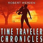 Time Traveler Chronicles | Robert Werden