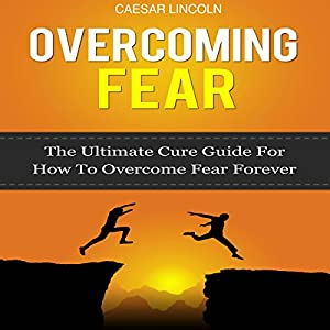 Overcoming Fear Audiobook
