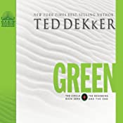 Green: The Circle, Book 0: The Beginning and the End | Ted Dekker