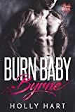 Burn Baby Byrne: A Secret Baby Romance (Byrne Brothers Book 2)