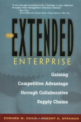 The Extended Enterprise: Gaining Competitive Advantage through Collaborative Supply Chains: 1st (First) Edition ebook