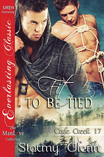 Fit To Be Tied [Cade Creek 17] (Siren Publishing The Stormy Glenn ManLove Collection)
