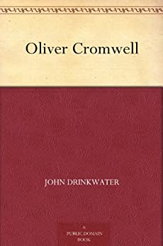 Oliver Cromwell by [Drinkwater, John]