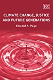 Climate Change, Justice and Future Generations, Page, 1847204961