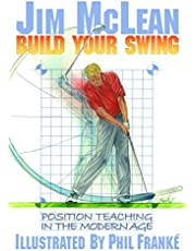 Build Your Swing: Position Teaching in the Modern Age