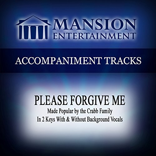 Please Forgive Me (Made Popular by the Crabb Family) [Accompaniment - Gospel Tracks Accompaniment