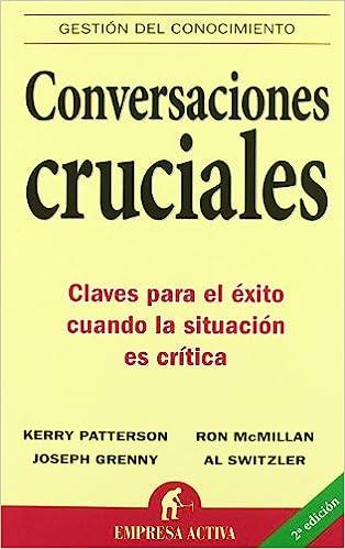 Conversaciones cruciales (Spanish Edition): Kerry Patterson: 9788495787392: Amazon.com: Books