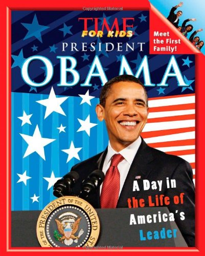 TIME For Kids President Obama: A Day in the Life of America's Leader (Government In America For Kids compare prices)