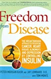 Freedom from Disease, Peter Morgan Kash and Jay Lombard, 0312358695