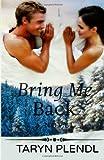 Bring Me Back, Taryn Plendl, 1495282147