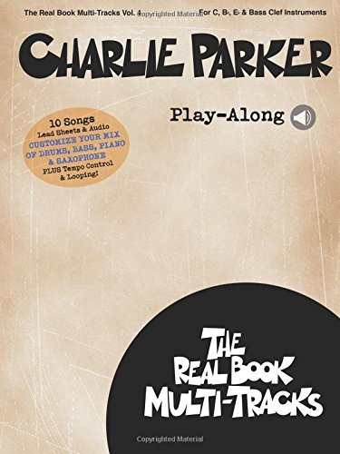 Charlie Parker Play Along Real Book Multi Tracks Volume 4 Parker Charlie 9781495075094 Amazon Com Books