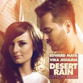 Desert Rain (Remix) [feat  Vika Jigulina] by Edward Maya on Amazon