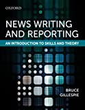 News Writing and Reporting: An Introduction to Skills and Theory