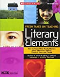Fresh Takes on Teaching Literary Elements 9780545052566