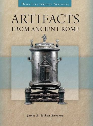 Artifacts from Ancient Rome (Daily Life through Artifacts)