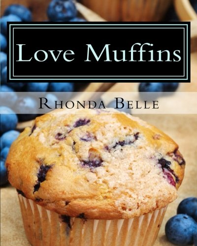 Love Muffins: 60 Super #Delish Muffin Recipes