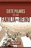 Unbreakable-the Seven Pillars of a Kingdom Family: Siete Pilares de una Familia del Reino, Tom Elliff, 0633152927