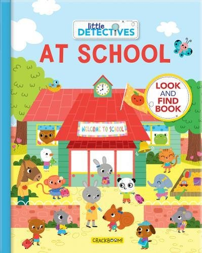 Little Detectives at School: A Look and Find Book Sonia Baretti