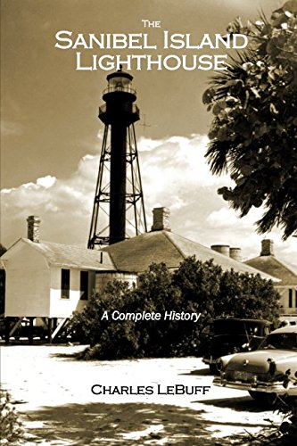 The Sanibel Island Lighthouse: A Complete History