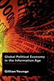 Global Political Economy in the Information Age, Gillian Youngs, 0415384060