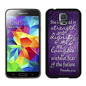 Designer S5 Case Nice Samsung Galaxy S5 Case Black Cover Bible Proverbs 31 25 She Is Clothed with Strength and Dignity Design