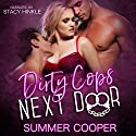 Dirty Cops Next Door Audiobook by Summer Cooper Narrated by Stacy Hinkle