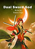 Dual Sword God: Book 1