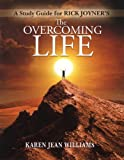 The Overcoming Life Study Guide, Karen Williams and Richard Joyner, 1599334372