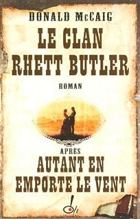 Le clan Rhett Butler : roman, McCaig, Donald