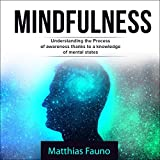 Mindfulness: Understanding the Process of Awareness Thanks to a Knowledge of Mental States