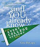 img - for Stuff You Already Know: And Every College Student Should by Gina DeLapa(May 1, 2015) Hardcover book / textbook / text book