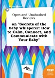 download ebook open and unabashed reviews on secrets of the baby whisperer: how to calm, connect, and communicate with your baby pdf epub