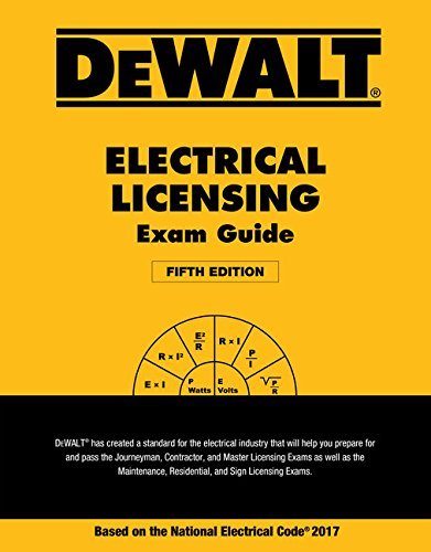DEWALT Electrical Licensing Exam Guide: Based on the NEC 2017 (DEWALT Series)