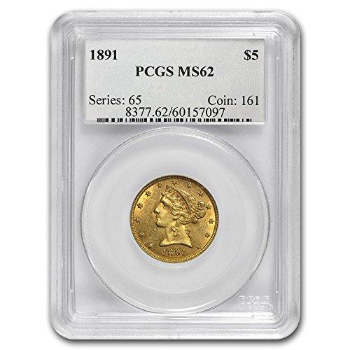 1891 $5 Liberty Gold Half Eagle MS-62 PCGS G$5 MS-62 PCGS