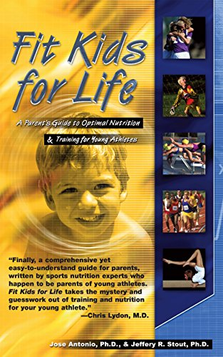 Fit Kids for Life: A Parents' Guide to Optimal Nutrition & Training for Young Athletes