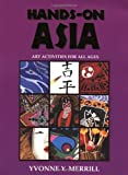 Hands-On Asia: Art Activities for All Ages