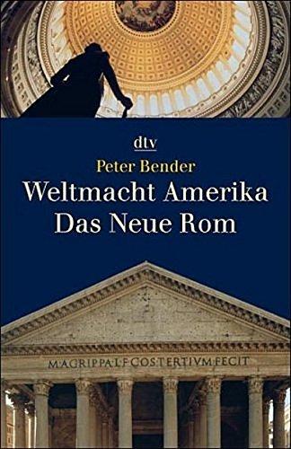 Weltmacht Amerika Das Neue Rom (dtv Sachbuch)