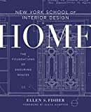 interior design ideas New York School of Interior Design: Home: The Foundations of Enduring Spaces