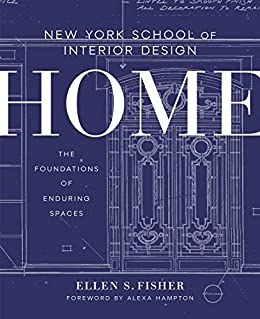 New York School Of Interior Design: Home: The Foundations Of Enduring  Spaces By [