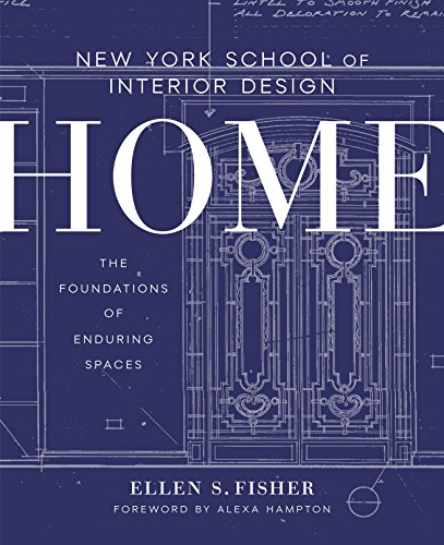 New York School of Interior Design: Home: The Foundations of Enduring Spaces (Hampton Paints)