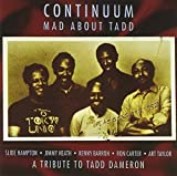 Mad About Tadd: The Music of Tadd Dameron by Continuum (2004-01-27)