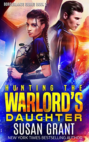 Hunting the Warlord's Daughter: a sci-fi romance (The Borderlands Book 2)