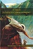 The Eleventh Commandment, Abraham Medina, 0595400507